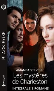 """Amanda Stevens - Intégrale de la série Black Rose """"Les mystères de Charleston"""" - Intégrale 3 romans."""