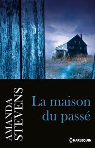 Amanda Stevens - La maison du passé.