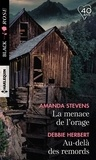 Amanda Stevens et Debbie Herbert - La menace de l'orage ; Au-delà des remords.
