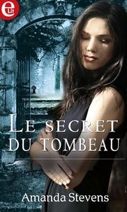 Amanda Stevens - Le secret du tombeau.
