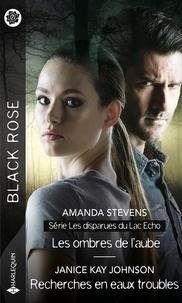 Amanda Stevens et Janice Kay Johnson - Les ombres de l'aube - Recherches en eaux troubles.