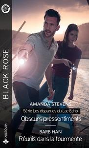 Amanda Stevens et Barb Han - Obscurs pressentiments ; Réunis dans la tourmente.