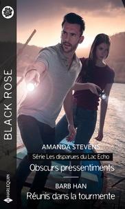 Amanda Stevens et Barb Han - Obscurs pressentiments - Réunis dans la tourmente.