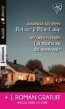Amanda Stevens et Delores Fossen - Retour à Pine Lake ; La morsure du souvenir ; L'identité d'une autre.