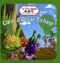 Amanda Sthers et Christelle Delecu - Coeur d'Oscar Tichaut.
