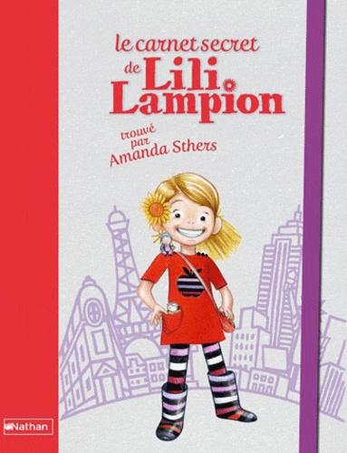 Amanda Sthers - Le carnet secret de Lili Lampion.