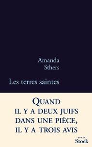 Amanda Sthers - Les terres saintes.