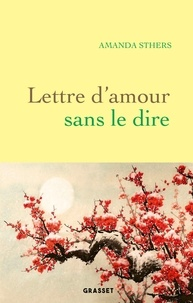 Amanda Sthers - Lettre d'amour sans le dire - roman.