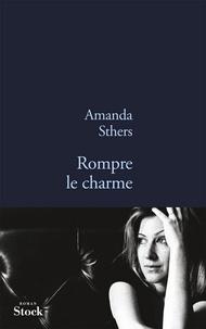 Amanda Sthers - Rompre le charme.