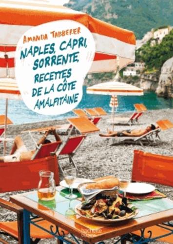 Amanda Tabberer - Naples, Capri, Sorrente, recettes de la côte amalfitaine.