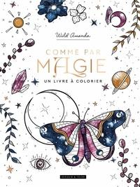 Amanda Wild - Comme par magie.