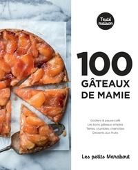 Amandine et Trish Deseine - 100 gâteaux de mamie.
