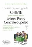 Amandine Altmayer-Henzien et Eva Jullien-Macchi - Problèmes corrigés de chimie posés aux concours Mines-Ponts Centrale-Supélec 2009 à 2011 - Tome 8.