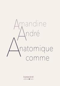 Amandine André - Anatomique comme.