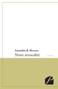 Amandine B. Morwen - Noire sensualité.