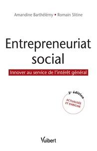 Amandine Barthélémy et Romain Slitine - Entrepreneuriat social - Innover au service de l'intérêt général.