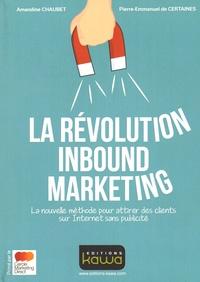 La révolution Inbound Marketing - La nouvelle méthode pour attirer des clients sur Internet sans publicité.pdf