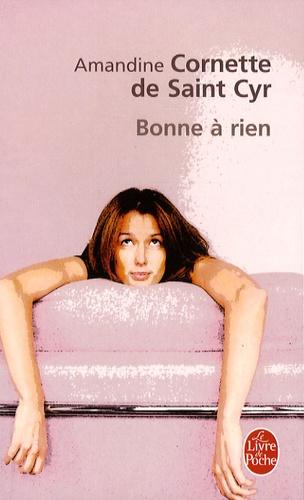 Amandine Cornette de Saint Cyr - Bonne à rien.