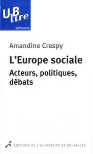 Amandine Crespy - L'Europe sociale - Acteurs, politiques, débats.
