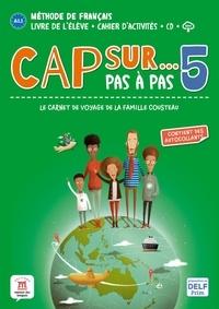 Amandine Demarteau et Fanny Piat - Cap sur... Pas à pas 5 - Méthode de français A2.1 / A2.2. 1 CD audio