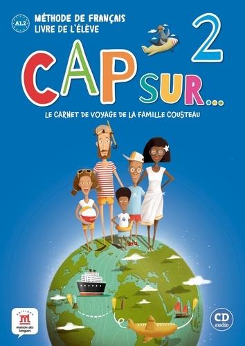 Méthode de français Cap sur... 2. Le carnet de voyage de la famille Cousteau, Livre de l'élève  avec 1 CD audio