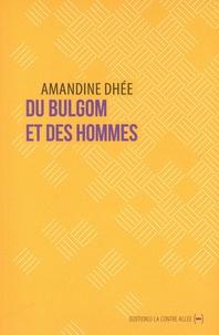 Amandine Dhée - Du bulgom et des hommes.