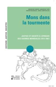 Amandine Dumont et Amandine Thiry - Mons dans la tourmente - Justice et société à l'épreuve des guerres mondiales (1914-1961).