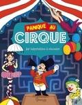 Amandine Gardie - Panique au cirque - 10 labyrinthes à résoudre.