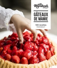 Amandine et Trish Deseine - Gâteaux de mamie - 100 recettes.
