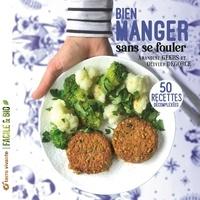 Amandine Geers et Olivier Degorce - Bien manger sans se fouler - 50 recettes décomplexées.