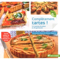 Amandine Geers et Olivier Degorce - Complètement tartes ! - 21 recettes de pâtes et 45 garnitures.