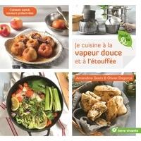 Amandine Geers - Je cuisine à la vapeur douce et à l'étouffée - Cuisson santé, saveurs préservées.