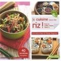 Amandine Geers et Olivier Degorce - Je cuisine tous les riz ! - Risottos, paellas, salades, desserts....