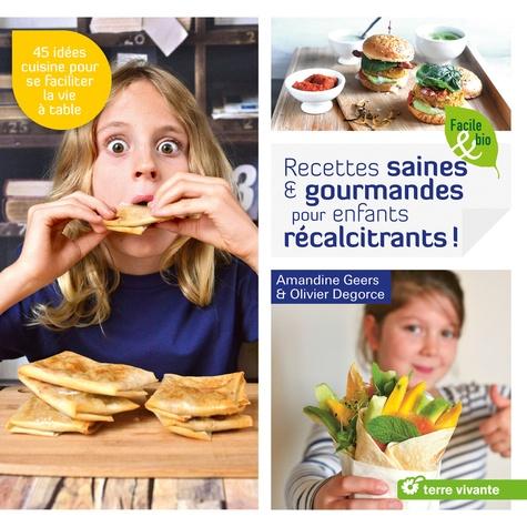 Recettes saines & gourmandes pour enfants récalcitrants !