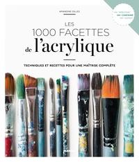 Amandine Gilles - Les 1 000 facettes de l'acrylique.