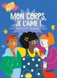 Amandine Gombault - Mon corps, je l'aime ! - Portraits et témoignages.