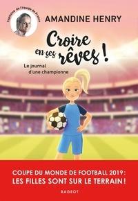 Amandine Henry - Croire en ses rêves ! Le journal d'une championne.