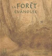 Amandine Labarre et Nicolas Labarre - La forêt évanouie.