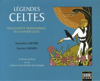 Amandine Labarre et Nicolas Labarre - Légendes celtes - Deux contes traditionnels de la nation celte : Le fils du roi d'Erin suivi de L'Ode à la mort du barde de Connaught.