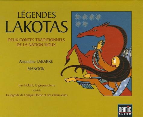 Amandine Labarre et  Manook - Légendes Lakotas - Deux contes traditionnels de la nation Sioux; Iyan Hokshi, le garçon-pierre suivi de La légende la Longue-Flèche et des chiens-élans.