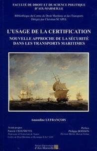 Amandine Lefrançois - L'usage de la certification, nouvelle approche de la sécurité dans les transports maritimes.