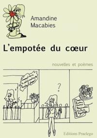 Amandine Macabies - L'empotée du coeur.