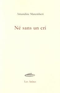 Amandine Marembert - Né sans un cri.