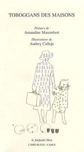 Amandine Marembert et Audrey Calleja - Tobbogans des maisons.