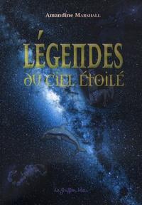 Amandine Marshall - Légendes du ciel étoilé.