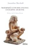 Amandine Marshall - Maternité et petite enfance en Egypte ancienne.