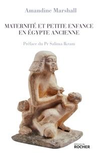 Amandine Marshall - Maternité et petite enfance en Égypte ancienne.
