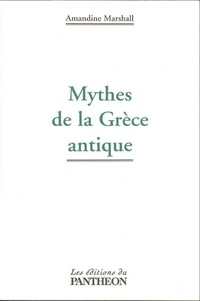Amandine Marshall - Mythes de la Grèce Antique.