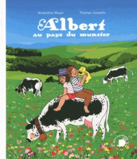 Amandine Meyer et Thomas Gosselin - Albert au pays du munster.