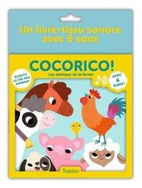 Amandine Notaert - Cocorico ! Les animaux de la ferme - Un livre-tissu sonore avec 6 sons.